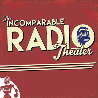 The Incomparable Radio Theater podcast artwork