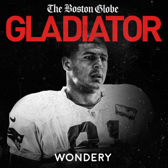 Gladiator: Aaron Hernandez and Football Inc. podcast artwork