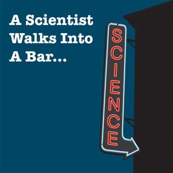 A Scientist Walks Into A Bar podcast artwork
