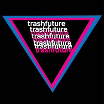 TRASHFUTURE podcast artwork
