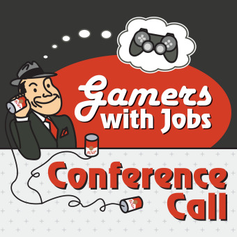 Gamers With Jobs - Conference Call podcast artwork