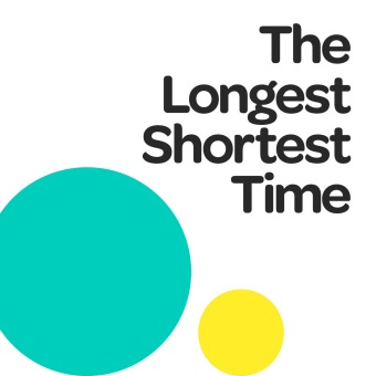 The Longest Shortest Time podcast artwork