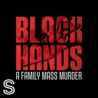 BLACK HANDS - A family mass murder podcast artwork