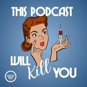 This Podcast Will Kill You podcast artwork