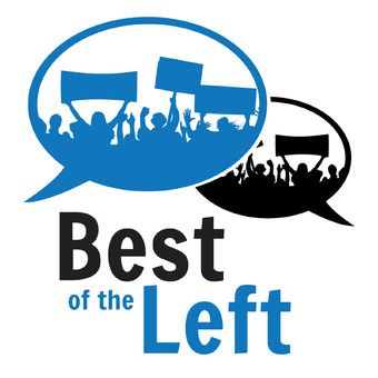 Best of the Left - Progressive Politics and Culture, Curated by a Human podcast artwork