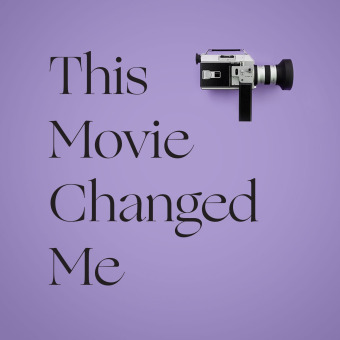 This Movie Changed Me podcast artwork