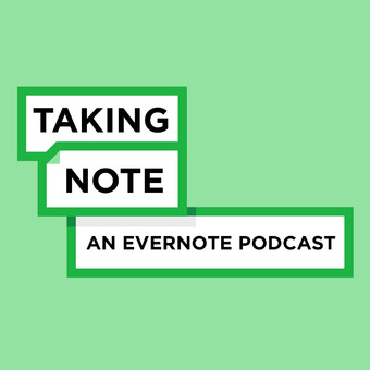 Taking Note: Conversations with Evernote podcast artwork