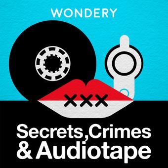 Secrets, Crimes & Audiotape podcast artwork