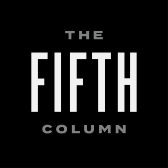 The Fifth Column - Analysis, Commentary, Sedition podcast artwork