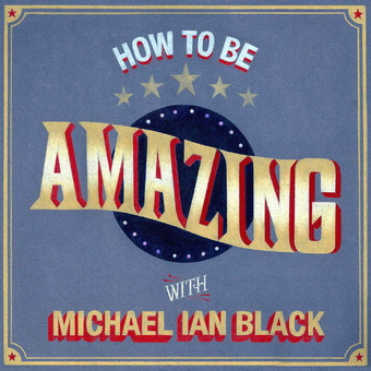 How To Be Amazing with Michael Ian Black podcast artwork