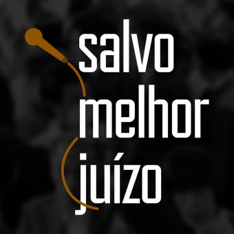 Salvo Melhor Juízo podcast artwork