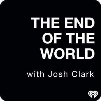 The End Of The World with Josh Clark podcast artwork