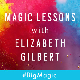 Magic Lessons with Elizabeth Gilbert podcast artwork