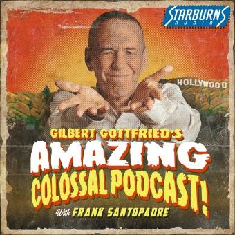 Gilbert Gottfried's Amazing Colossal Podcast podcast artwork