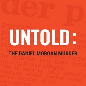 Untold: The Daniel Morgan Murder podcast artwork
