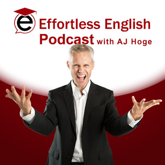 Effortless English Podcast | Learn English with AJ Hoge podcast artwork