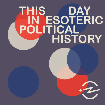 This Day in Esoteric Political History podcast artwork