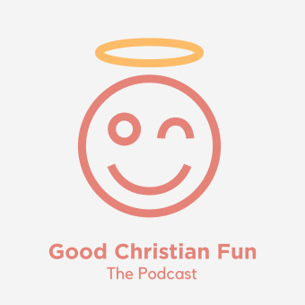 Good Christian Fun podcast artwork