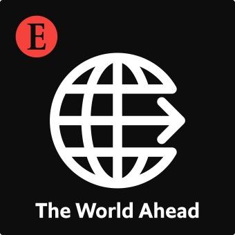 The World Ahead from Economist Radio podcast artwork
