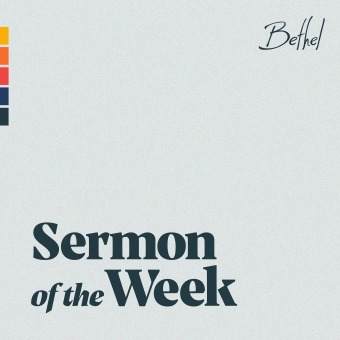 Bethel Church Sermon of the Week podcast artwork