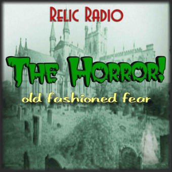 The Horror! (Old Time Radio) podcast artwork