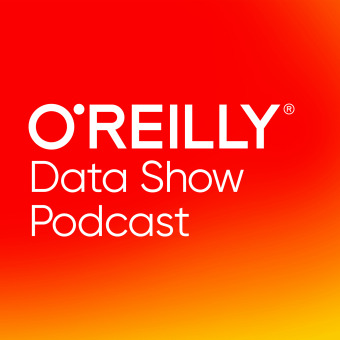 O'Reilly Data Show Podcast podcast artwork