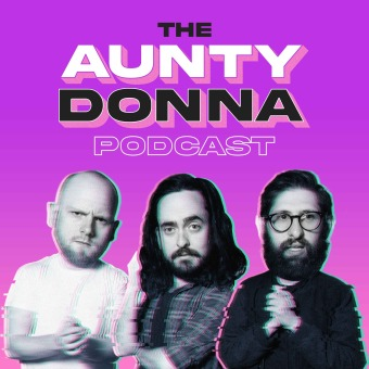 Aunty Donna Podcast podcast artwork