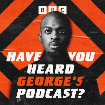 Have You Heard George's Podcast? podcast artwork