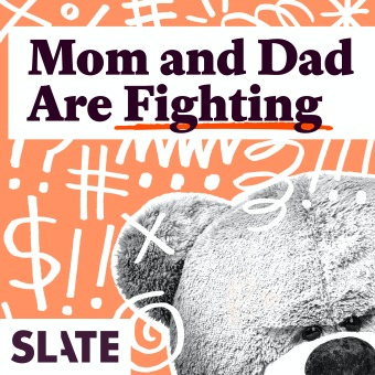 Mom and Dad Are Fighting | Slate's parenting show podcast artwork
