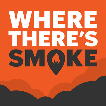 Where There's Smoke podcast artwork