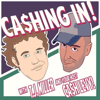 Cashing in with T.J. Miller podcast artwork