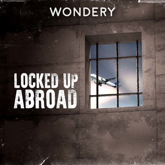 Locked Up Abroad podcast artwork