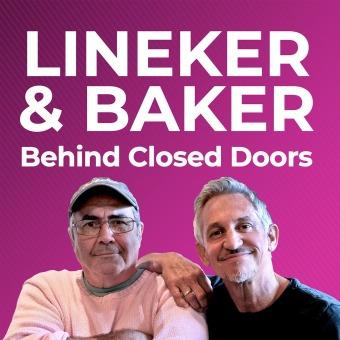 Lineker & Baker: Behind Closed Doors podcast artwork