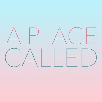 A Place Called podcast artwork