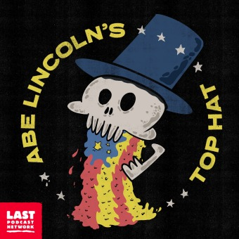 Abe Lincoln's Top Hat podcast artwork