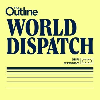 The Outline World Dispatch podcast artwork