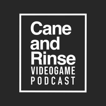 The Cane and Rinse videogame podcast podcast artwork