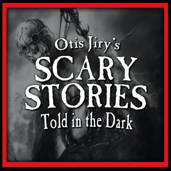 Otis Jiry's Scary Stories Told in the Dark: A Horror Anthology Series podcast artwork
