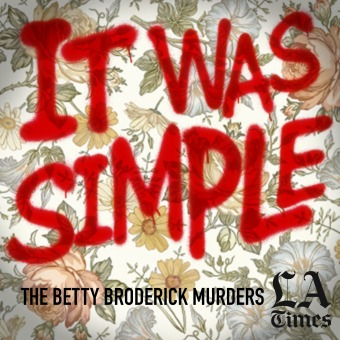 It Was Simple: The Betty Broderick Murders podcast artwork