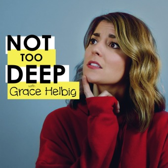 Not Too Deep with Grace Helbig podcast artwork
