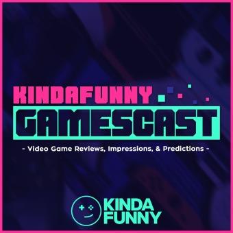 Kinda Funny Gamescast podcast artwork