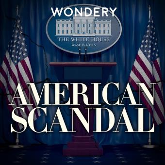 American Scandal podcast artwork