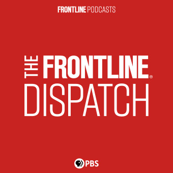 The FRONTLINE Dispatch podcast artwork