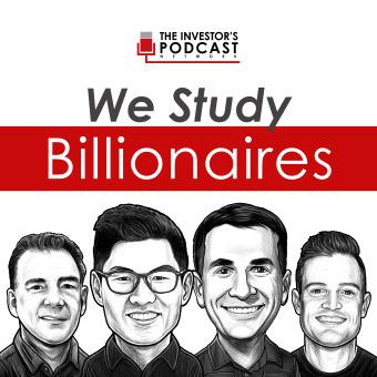 We Study Billionaires - The Investor's Podcast Network podcast artwork