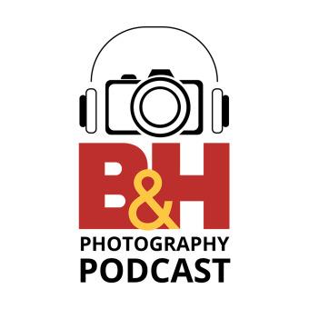 B&H Photography Podcast podcast artwork
