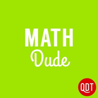 The Math Dude Quick and Dirty Tips to Make Math Easier podcast artwork