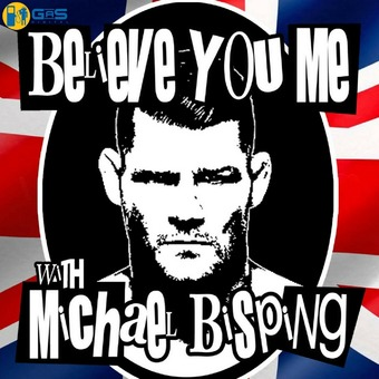 Believe You Me with Michael Bisping podcast artwork