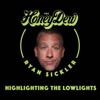 The HoneyDew with Ryan Sickler podcast artwork