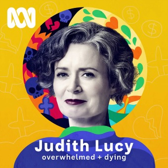 Judith Lucy - Overwhelmed &  Dying podcast artwork