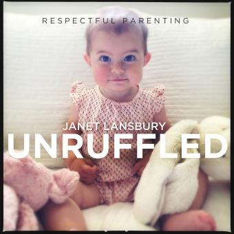 Respectful Parenting: Janet Lansbury Unruffled podcast artwork